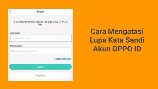 Cara Mengatasi Lupa Password Akun OPPO ID