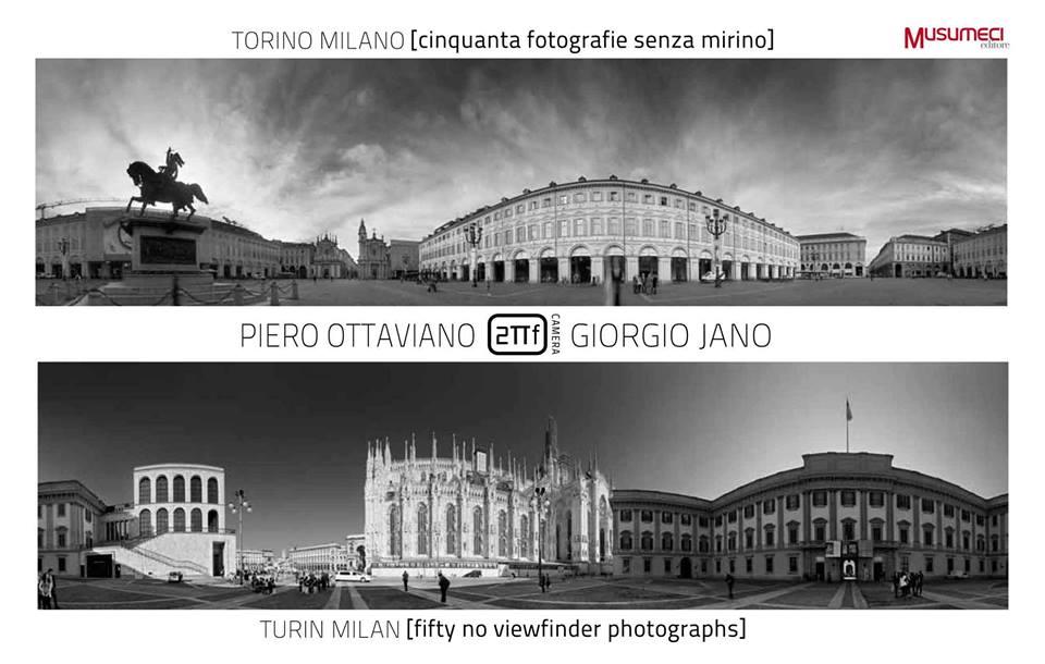Torino Milano, cinquanta fotografie senza mirino, libro fotografico di Piero Ottaviano e Giorgio Jano, editore Musumeci