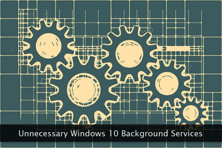 20 Unnecessary Background Services to Disable on Windows 10
