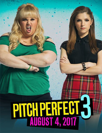 Ver Pitch Perfect 3 (Dando la nota 3) (2017)