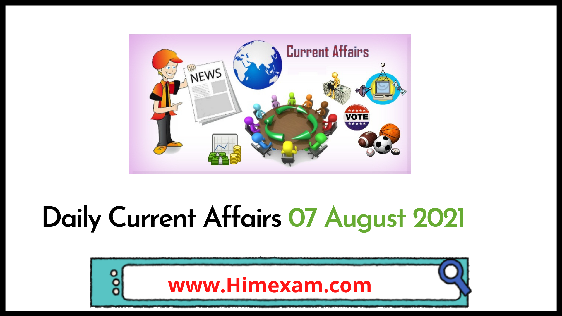 Daily Current Affairs 07 August 2021