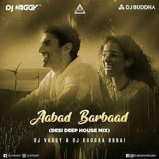AABAD BARBAAD (DESI DEEP HOUSE MIX) - DJ VAGGY & DJ BUDHAA DUBAI