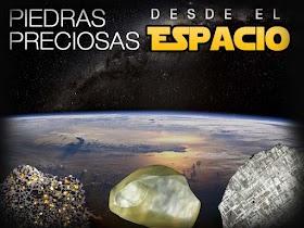 Piedras preciosas desde el Espacio