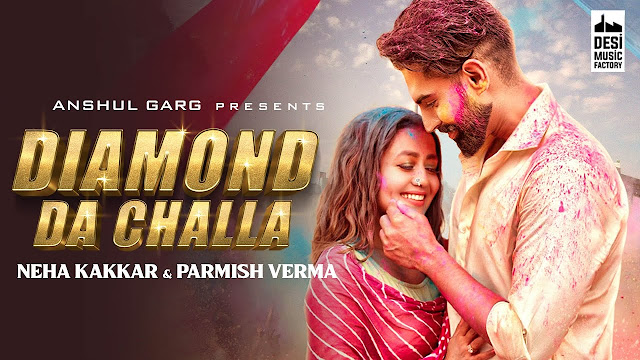 DIAMOND DA CHALLA Lyrics - Neha Kakkar & Parmish Verma | Vicky Sandhu | Rajat Nagpal | Lyrics Planet