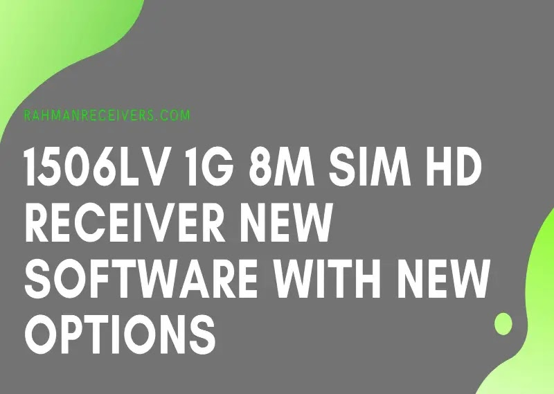1506LV 1G 8M SIM HD RECEIVER NEW SOFTWARE WITH YOUTUBE OK, IMEI CHANGING OPTION, ECAST, DOBLY SOUND OK 29 JUNE 2020