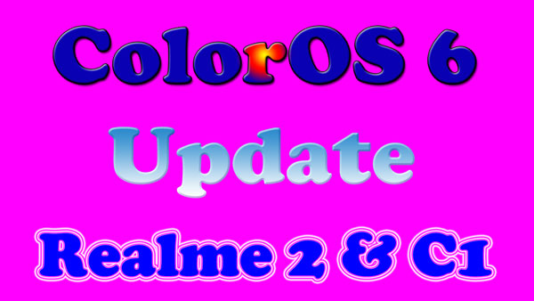 Android P ColorOS 6 Beta Download for Realme 2 and Realme C1