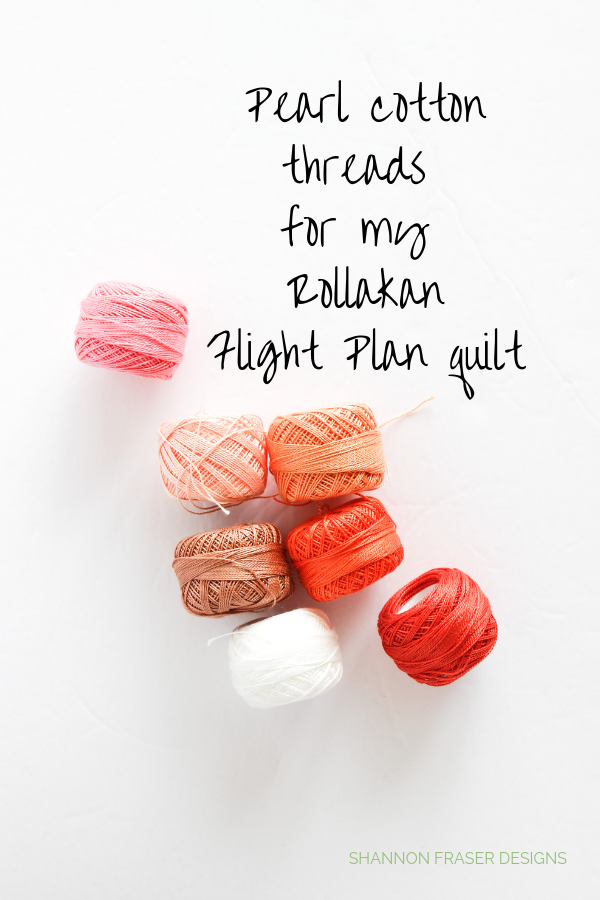 Perle cotton thread for hand quilting my Rollakan Flight Plan quilt | Shannon Fraser Designs #handquilting #perlecottonthread #quilting