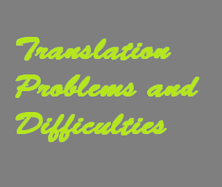 Translation Problems and Difficulties