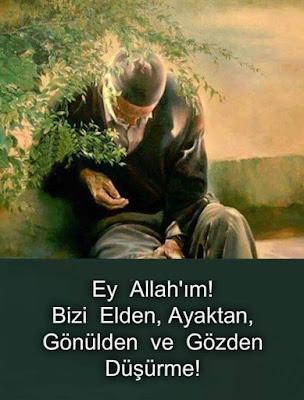 Ey Allah'ım! Bizi elden, ayaktan, gönülden ve gözden düşürme! (Amin), dua, günün duası, yaşlı adam, yaşlılık, ihtiyarlık, düşkünlük, hastalık,