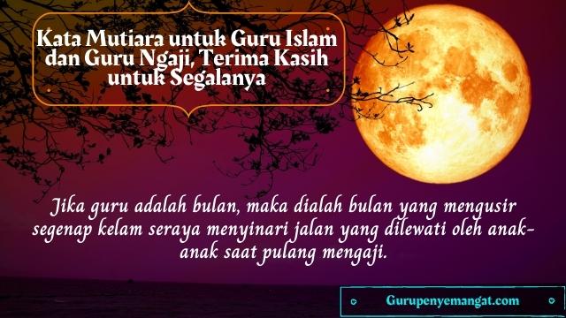 Kata-kata Mutiara untuk Guru Islam dan Guru Ngaji, Terima Kasih untuk Segalanya
