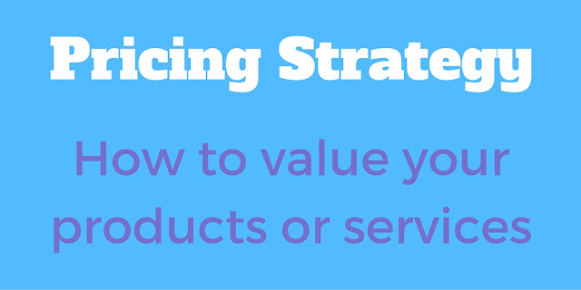 Pricing Strategy - How To Value Your Services