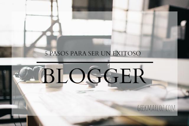 GeekMarloz | 5 pasos para ser blogger