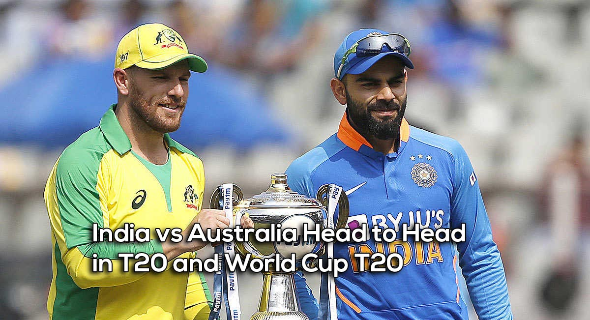 India vs Australia Head to Head in T20 and WorldT20