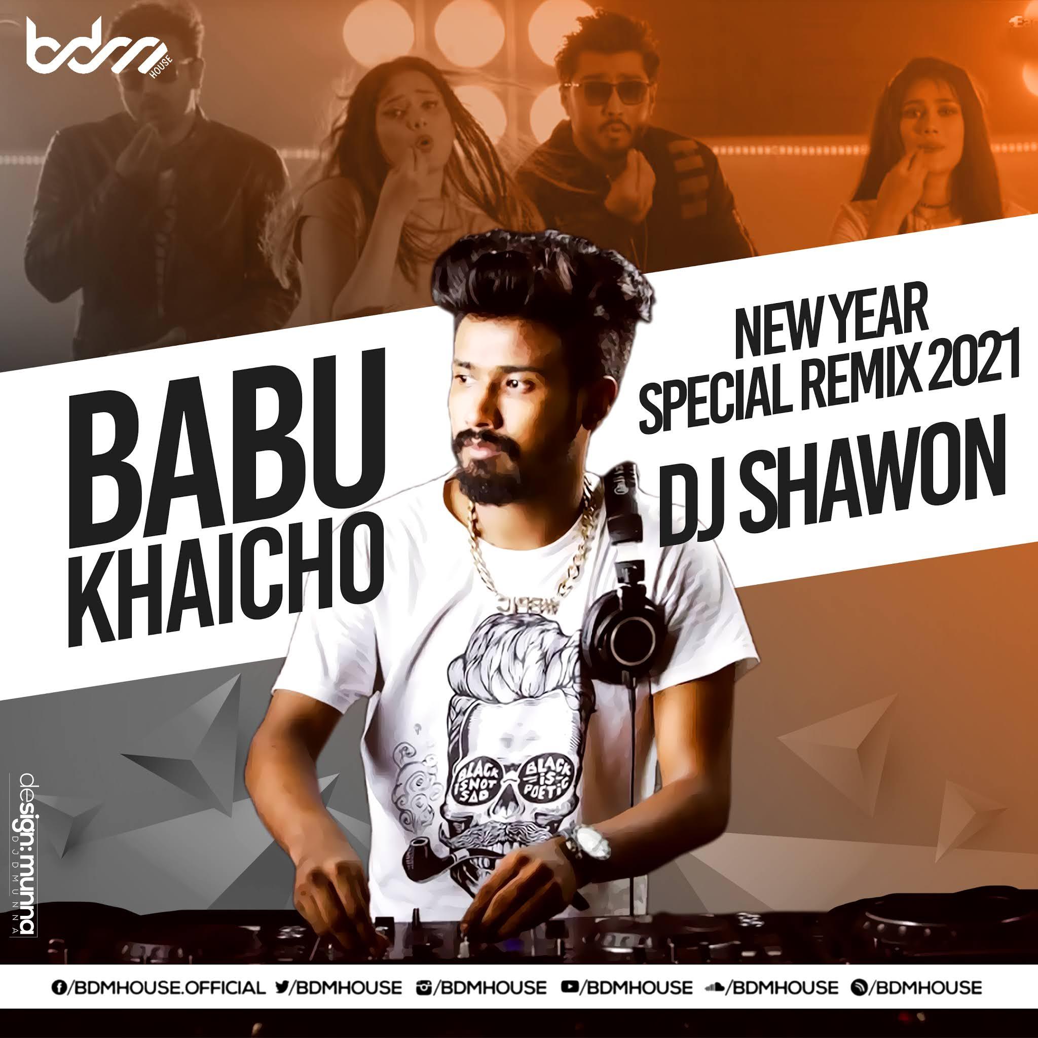 BABU KHAISO (NEW YEAR SPECIAL REMIX 2021) - DJ SHAWON