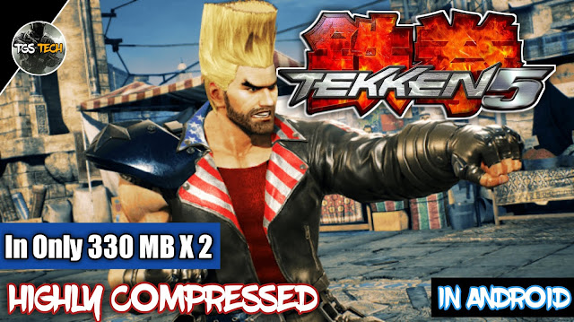 How To Download Tekken 5 In Android Highly Compressed In Only 330