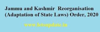 Jammu and Kashmir  Reorganisation (Adaptation of State Laws) Order, 2020, letsupdate, j&k domicile, j&k UT, redifine of J&K state, Centre Redefines J&K Domicile Rule by Issuing Jammu and Kashmir Reorganisation (Adaptation of State Laws) Order, 2020