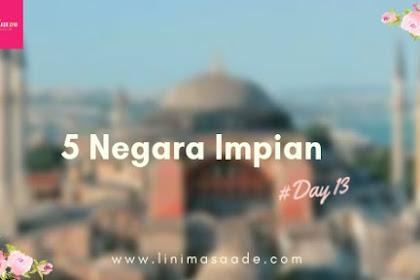 5 Negara Impian yang Ingin dikunjungi | Day 13