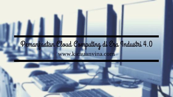 Pemanfaatan Cloud Computing di Era Industri 4.0