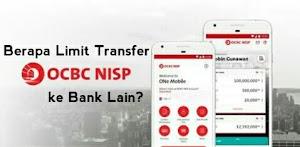 Berapa Limit Transfer OCBC NISP ke Bank Lain? Cek Disini!!