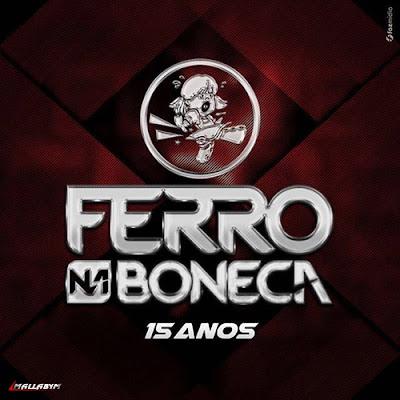 http://www.suamusica.com.br/ferronaboneca15anos