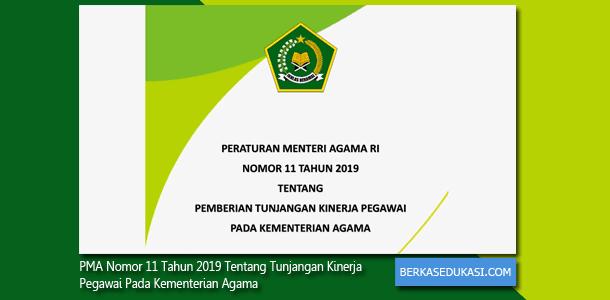 PMA Nomor 11 Tahun 2019 Tentang Tunjangan Kinerja Pegawai Pada Kementerian Agama