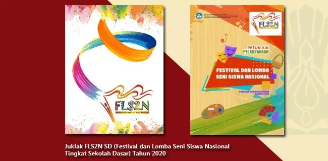 Juklak FLS2N SD (Festival dan Lomba Seni Siswa Nasional Tingkat Sekolah Dasar) Tahun 2020