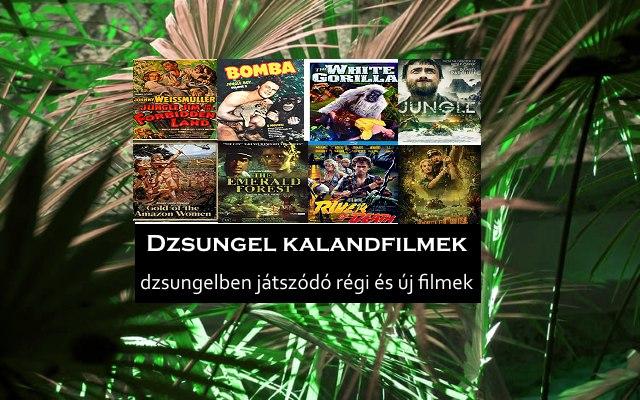 Dzsungel kalandfilmek, dzsungelben játszódó régi és új filmek