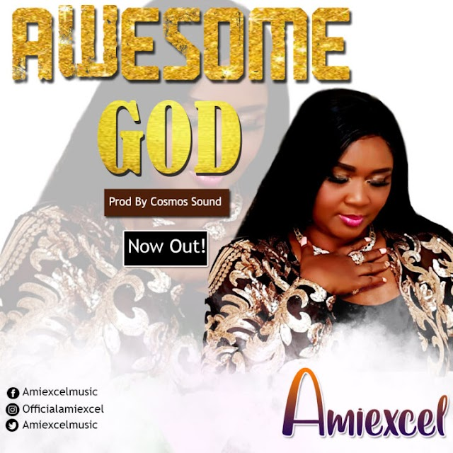 Download Music || AmiExcel - Awesome God