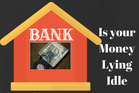 Is your money lying idle at Bank Account,is your money safe in the bank