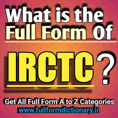 Full Form of IRCTC, Additional Information of the full form of IRCTC
