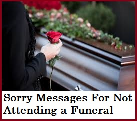 Sorry messages sorry messages for not attending a funeral a funeral sample sorry messages for not attending a funeral how to apologize for not attending a funeral apology message for not attending a funeral m4hsunfo