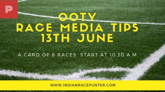 Ooty Race Media Tips 13th June