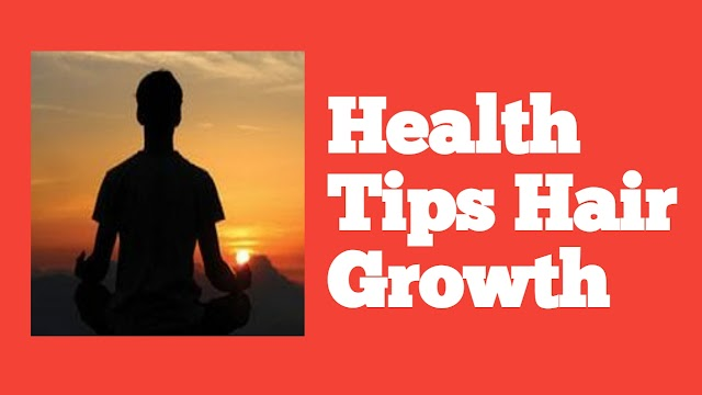 Health Tips Hair Growth