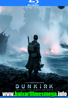 Download Dunkirk (2017) – Dublado MP4 720p / 1080p BluRay MEGA