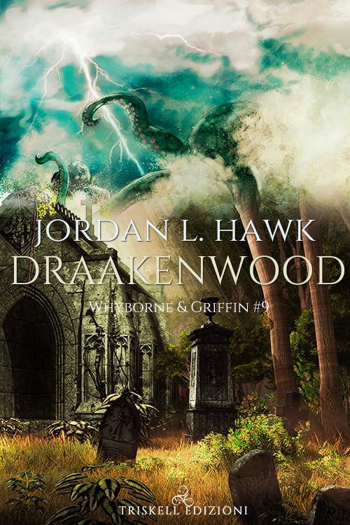 """Recensione: """"Draakenwood – Edizione Italiana"""" (Serie Whyborne & Griffin #9) di Joardan L. Hawk"""