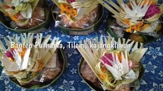 Banten Segehan Purnama, Tilem, Kajang Kliwon Upakara Bali