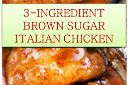 3-INGREDIENT BROWN SUGAR ITALIAN CHICKEN