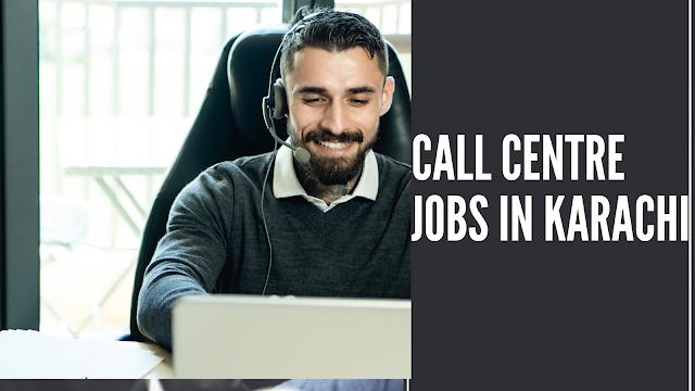 Call Centre Jobs in Karachi