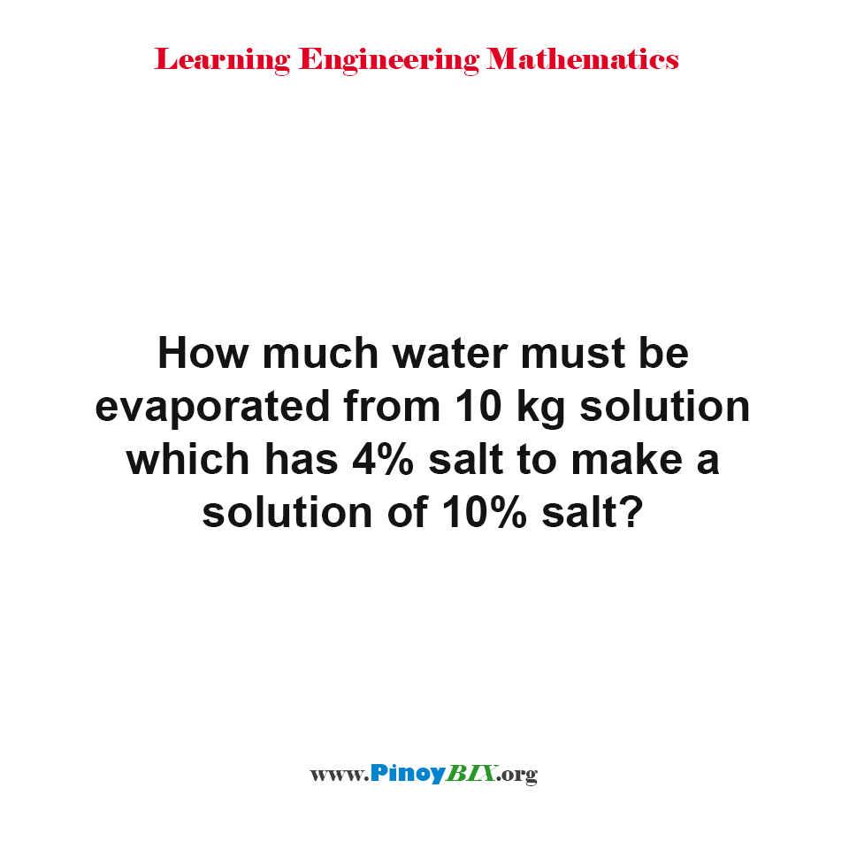 How much water must be evaporated from 10 kg solution?