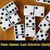 Tehnik Main Game Judi Domino QiuQiu Online