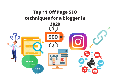 Top 11 off-page SEO Techniques for a blogger in 2020.