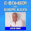 E-Bomber new single is entitled Love Me Tonight featuring Giuseppe Alicata