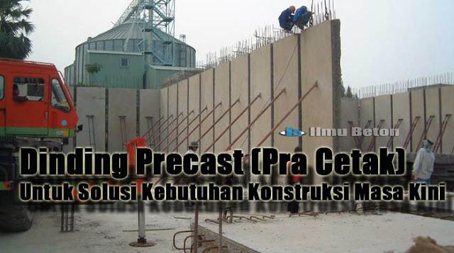 Dinding Precast (Pra Cetak) Untuk Solusi Kebutuhan Konstruksi Masa Kini