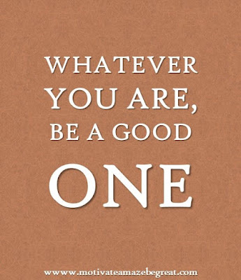 "Motivational Pictures Quotes, Facebook Page, MotivateAmazeBeGREAT, Inspirational Quotes, Motivation, Quotations, Inspiring Pictures, Success, Quotes About Life, Life Hack: ""Whatever You Are, Be a Good One."""