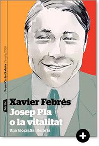 Josep Pla o la vitalitat, una biografia literària
