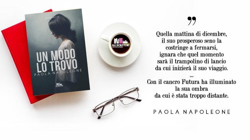 Un modo lo trovo, il romanzo d'esordio di Paola Napoleone