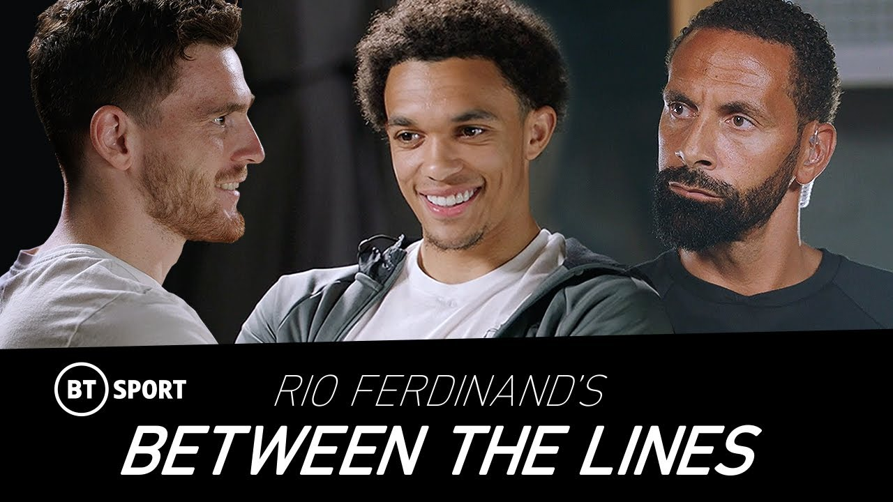 Trent Alexander-Arnold and Andrew Robertson joined Rio Ferdinand on BT Sport.