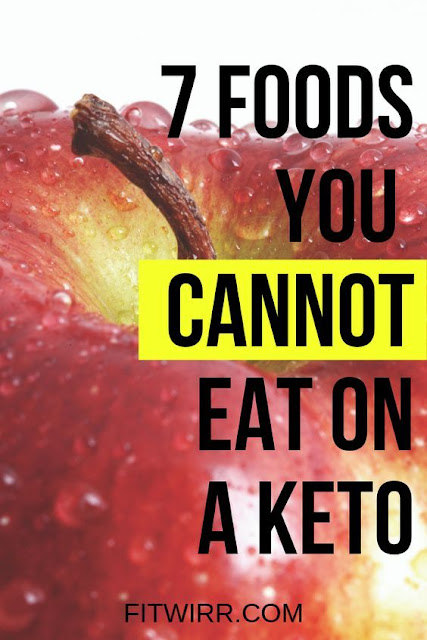 7 foods you cannot eat on a keto diet to stay in ketosis and keep producing ketones. #ketomeals #ketofoods #whattoeatonketo #lowcarbfoods #highcarbfoods #notketo #healthyfoods #fitwirr #ketofoodlist