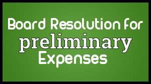 Board-Resolution-Approval-Preliminary-Expenses