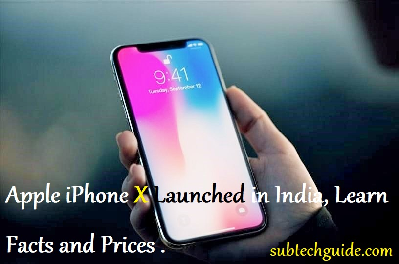 Apple iPhone X Launched in India, Learn Facts and Prices .